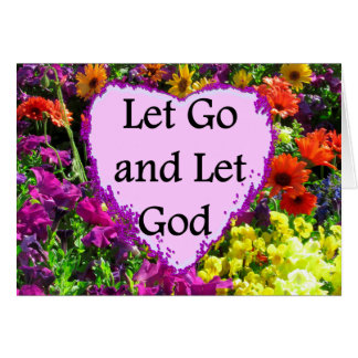 BEAUTIFUL FLORAL LET GO AND LET GOD PHOTO NOTE CARD