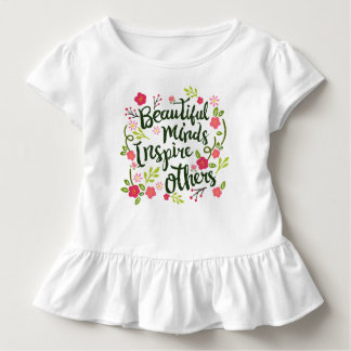 Beautiful Minds Inspire Others Quote | Ruffle Tee
