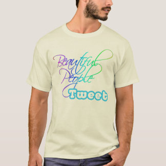 Beautiful People Tweet  - Light Color T-shirts
