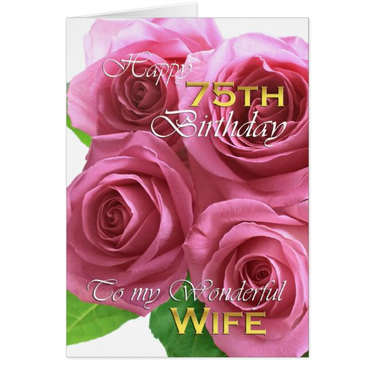 Beautiful Roses 75th birthday for my wife Card