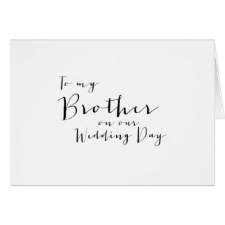 Beautiful Script- To My Brother on Our Wedding Day Card