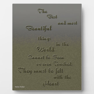 Beautiful Thing Felt With Heart - Helen Keller Plaque