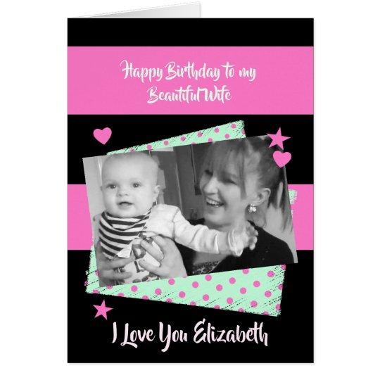 Beautiful Wife pink and black Birthday photo Card