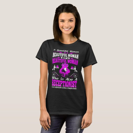 Beautiful Woman Receptionist Lethal Combination T-Shirt