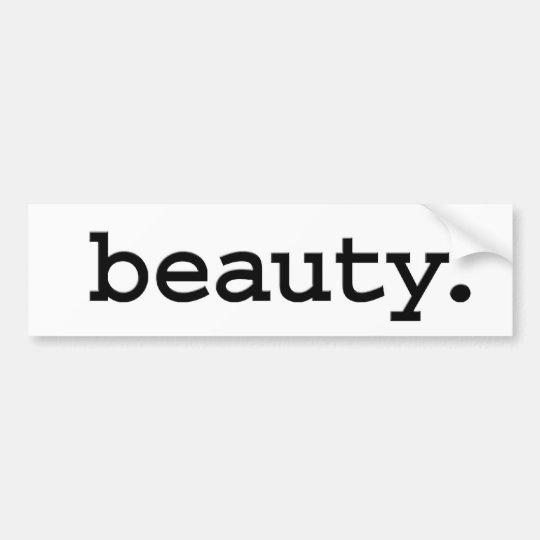 beauty. bumper sticker