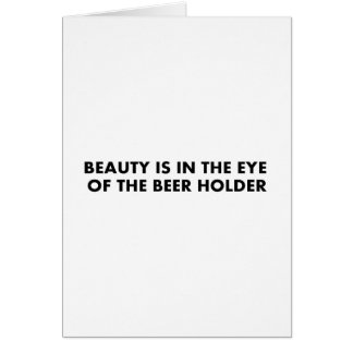 Beauty is in the eye of the beer holder card