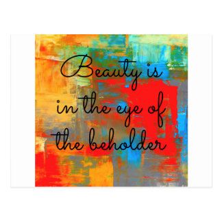 Beauty is in the eye of the beholder postcard