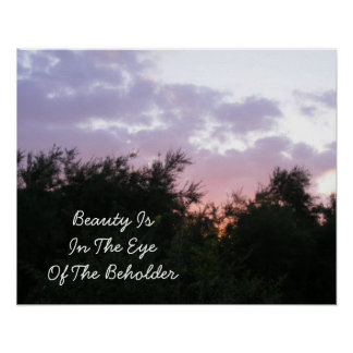 Beauty Is In The Eye Of The Beholder Sunset Poster