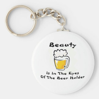 Beauty Is In The Eyes Of The Beer Holder Basic Round Button Key Ring
