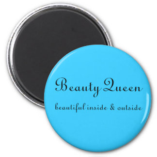 Beauty Queen, beautiful inside & outside 6 Cm Round Magnet