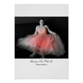 Beauty Sits With Me Poster