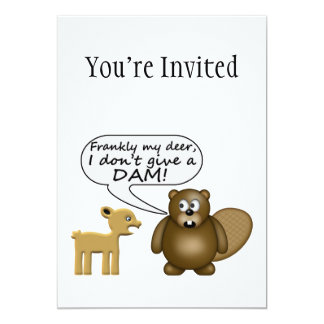 Beaver Don't Give A Dam 13 Cm X 18 Cm Invitation Card