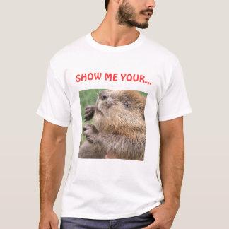 Beaver, SHOW ME YOUR... T-Shirt