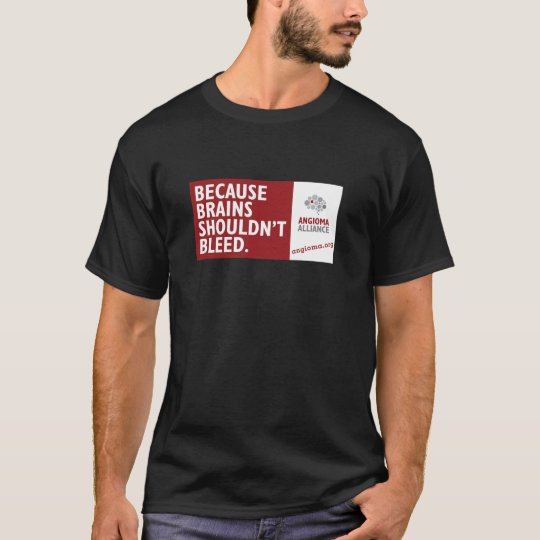 Because Brains Shouldn't Bleed T-Shirt