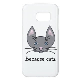 Because cats. Samsung Galaxy S7 Case