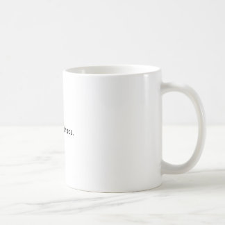Because chaos mug. basic white mug