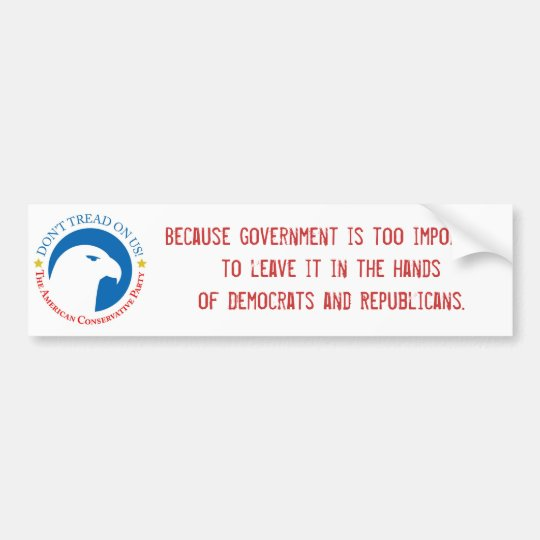 Because government is too important bumper sticker