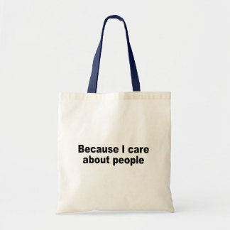Because I care about people Tote Bags