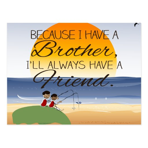 Because I Have a Brother, I'll Always Have Friend Post Card