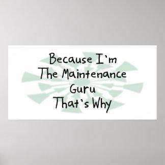 Because I m the Maintenance Guru Poster
