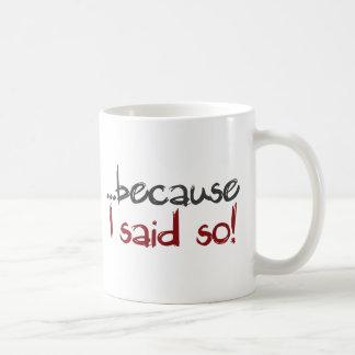 because i said so basic white mug