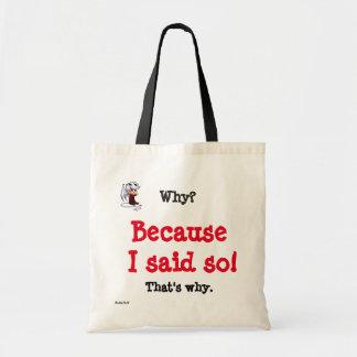 Because I said so! Tote Bag