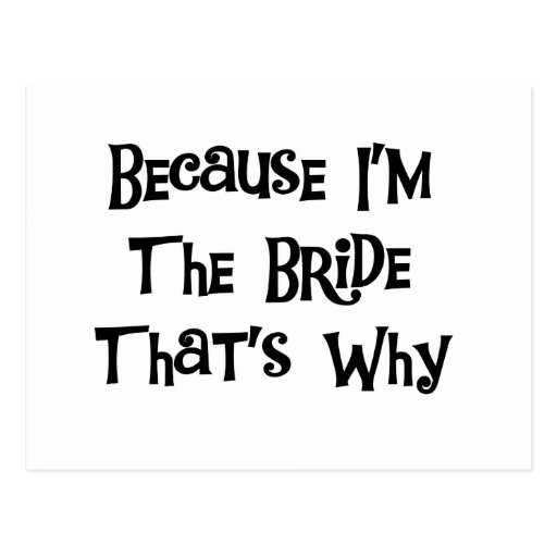 Because I'm the Bride Postcard