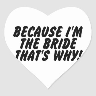Because Im the Bride Thats Why Round Sticker