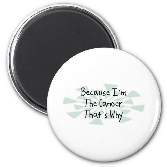 Because I'm the Canoer 6 Cm Round Magnet