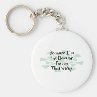 Because I'm the Elevator Person Basic Round Button Key Ring