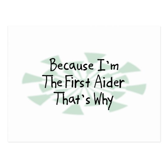 Because I'm the First Aider Postcard