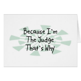 Because I'm the Judge Greeting Card