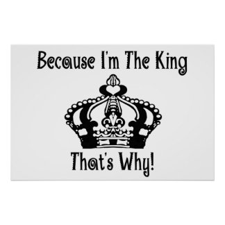 Because I'm The King That's Why! Poster