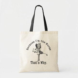 Because I'm the Nurse That's Why Funny Budget Tote Bag
