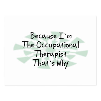 Because I'm the Occupational Therapist Postcard