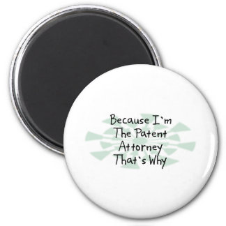 Because I'm the Patent Attorney 6 Cm Round Magnet