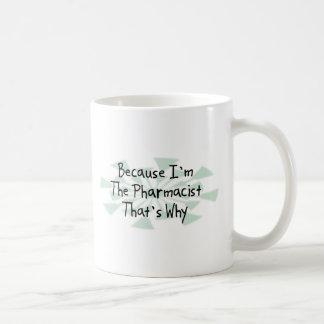 Because I'm the Pharmacist Basic White Mug
