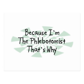 Because I'm the Phlebotomist Postcard