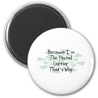 Because I'm the Postal Carrier 6 Cm Round Magnet