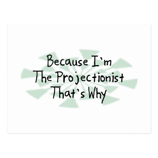 Because I'm the Projectionist Postcards
