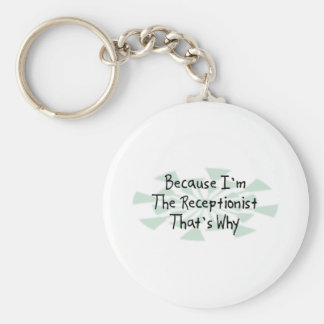 Because I'm the Receptionist Key Ring