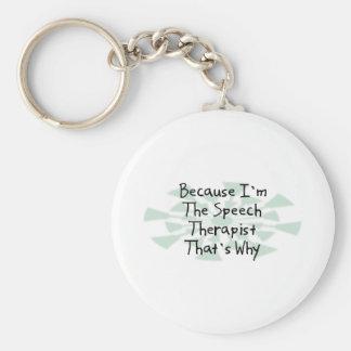 Because I'm the Speech Therapist Key Chain