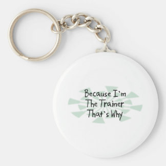 Because I'm the Trainer Basic Round Button Key Ring