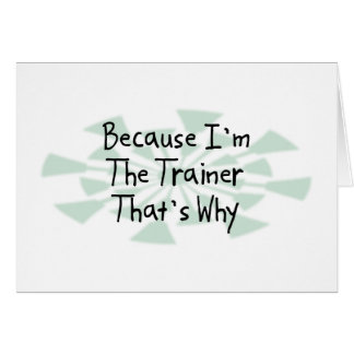 Because I'm the Trainer Card