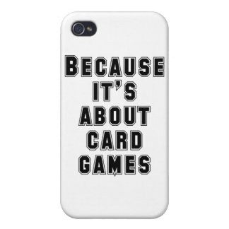 Because It's About Card Games iPhone 4/4S Cover