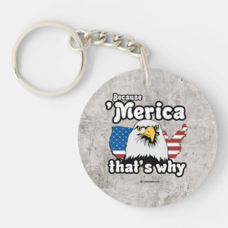 Because Merica That's Why Single-Sided Round Acrylic Keychain