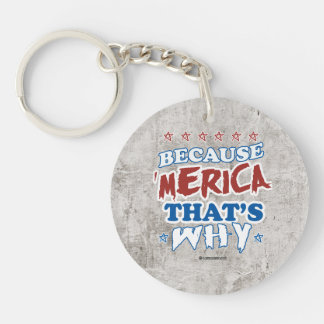 Because 'Merica That's why Single-Sided Round Acrylic Keychain