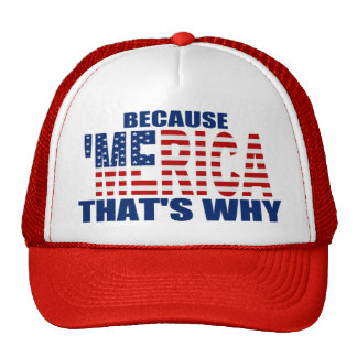 BECAUSE 'MERICA THAT'S WHY Trucker Hat large font