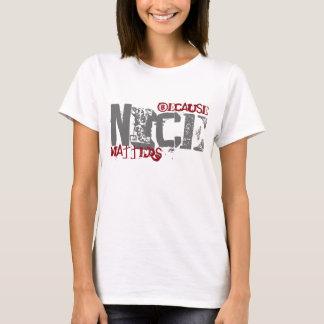 Because Nice Matters T-Shirt