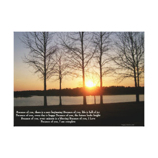Because of you sunset wrapped canvas